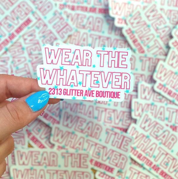 Wear The Whatever GA Sticker
