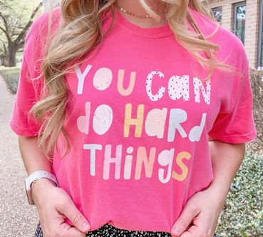 You Can Do Hard Things CC Tee