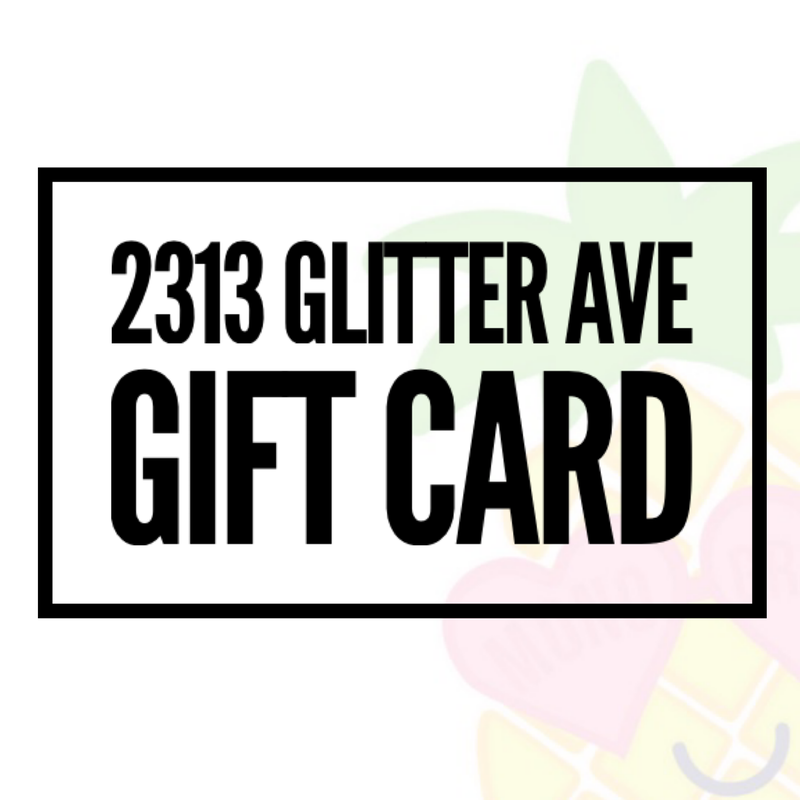 2313 Glitter Ave Boutique Gift Card