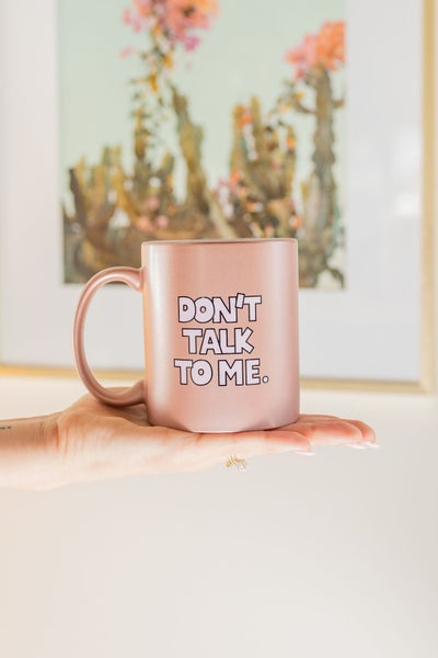Don't Talk to Me Mug *Final Sale*