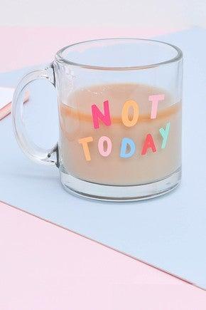Not Today Mug *Final Sale*