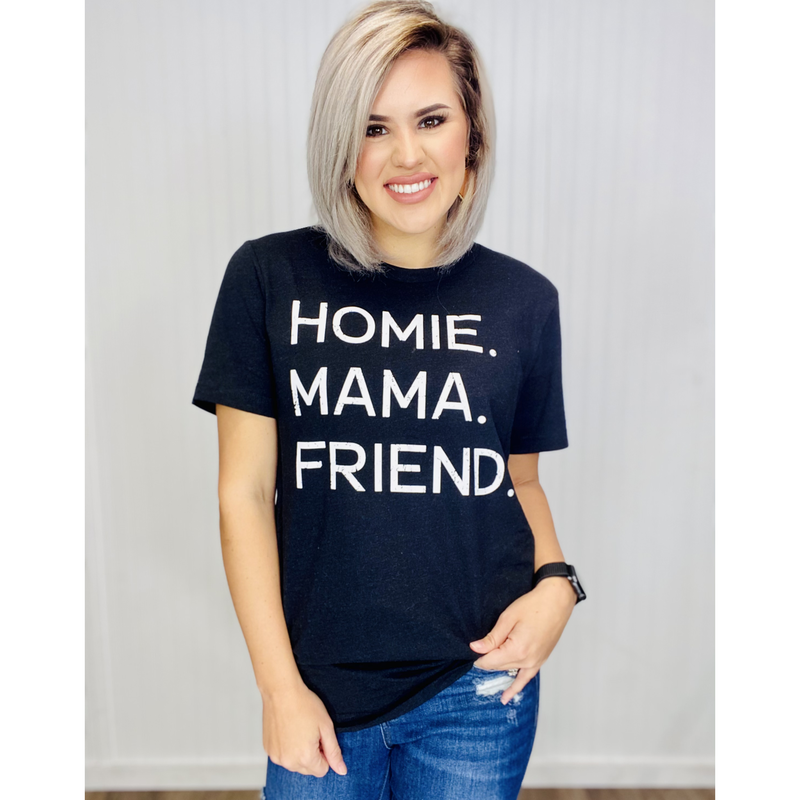 Graphic- Homie. Mom. Friend.- Black