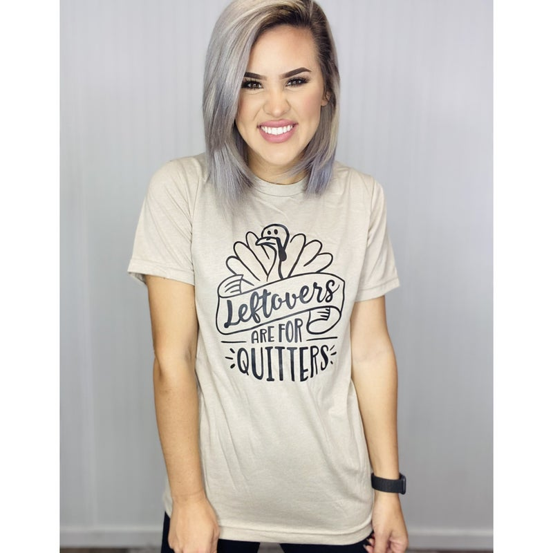 GRAPHIC TEE- Leftovers are for Quitters- *FinalSale*