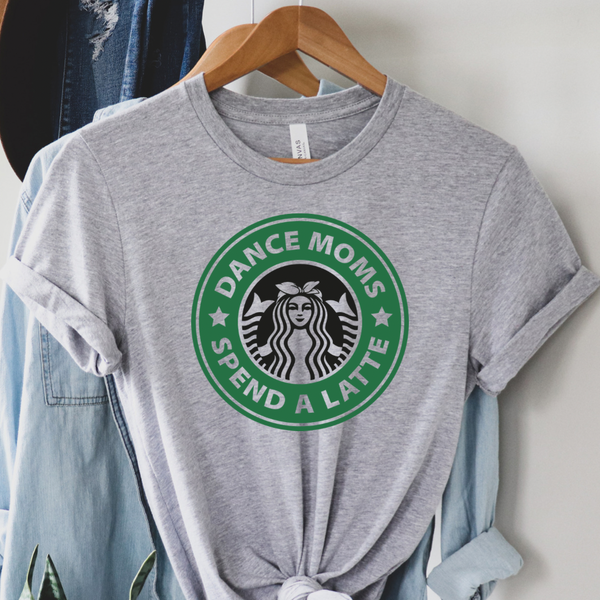 Dance Moms Spend a Latte Graphic Tee