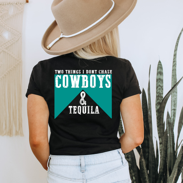 Don't Chase Cowboys & Tequila - Solid Turquoise - Graphic Tee