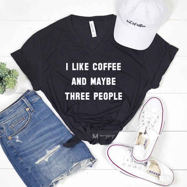 I Like Coffee and Maybe Three People *Graphic Tee Pre-Order*