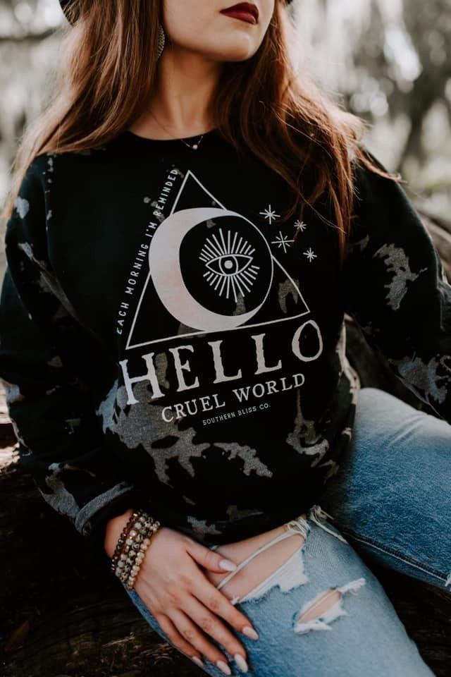 ☀️Each Morning I'm Reminded - Hello CRUEL WORLD *Graphic Sweatshirt Pre-Order*