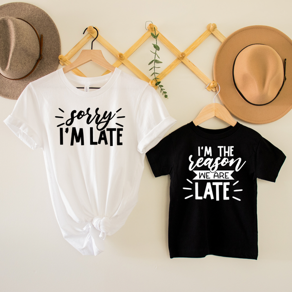 Sorry I'm Late / Reason I'm Late Mommy & Me Graphic Tee