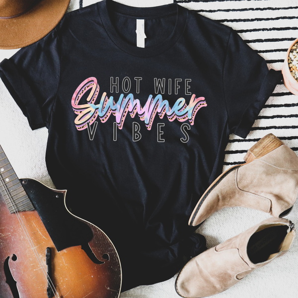 Hot Wife Summer Vibes Graphic Tee