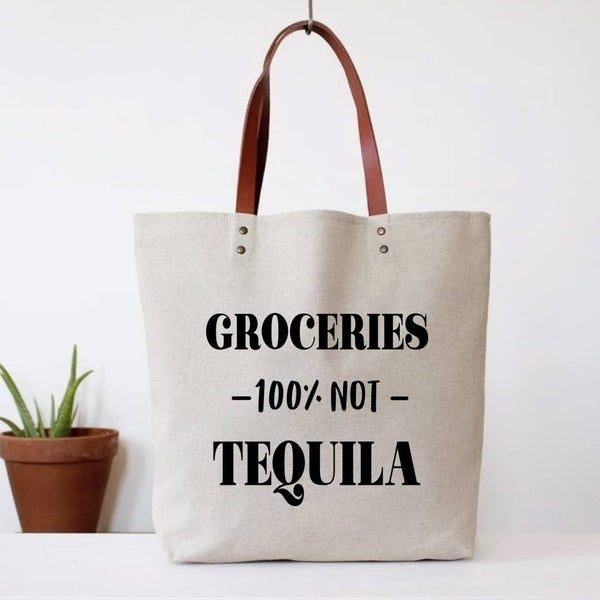 Groceries Not Tequila Tote Bag