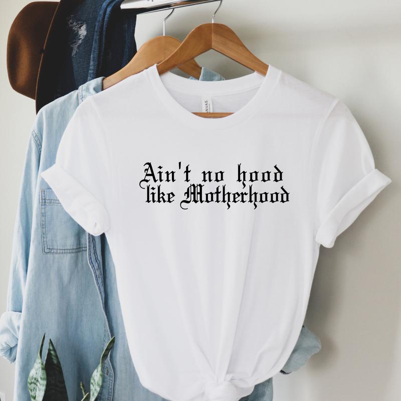 Ain't No Hood Like Motherhood Graphic Tee