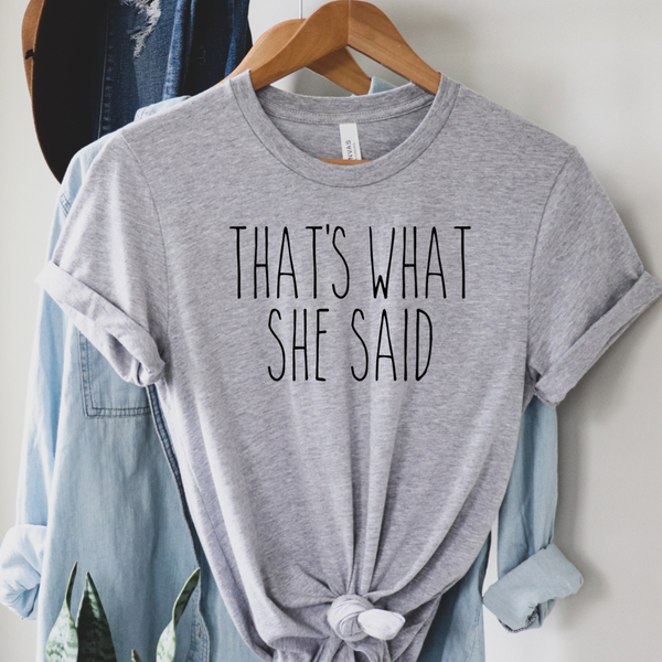 That's What She Said Graphic Tee