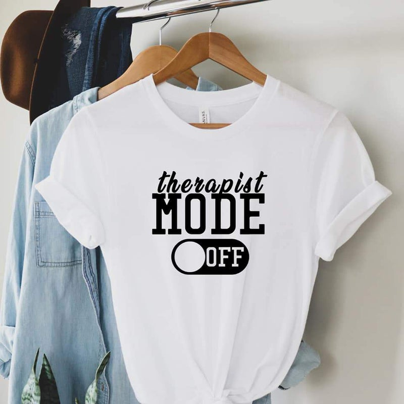Therapist Mode Off Graphic Tee