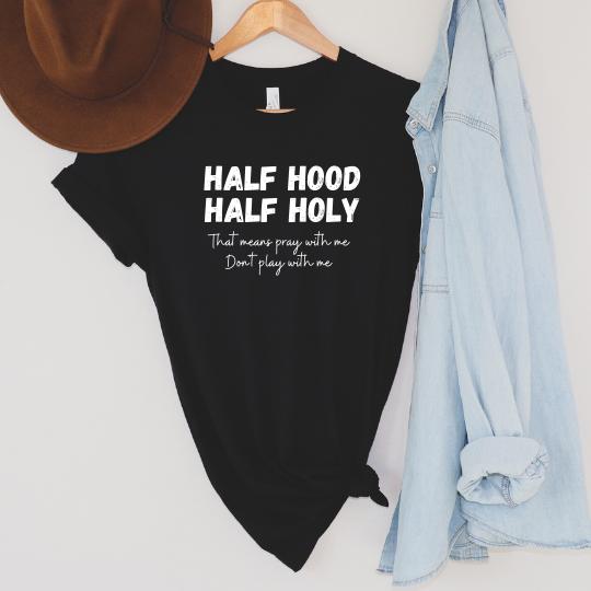 Half Hood Half Holy Graphic Tee