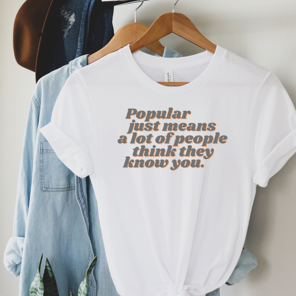 Popular Just Means Graphic Tee