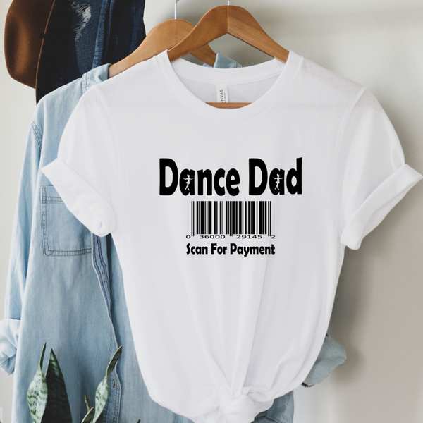 Dance Dad Scan for Payment Graphic Tee