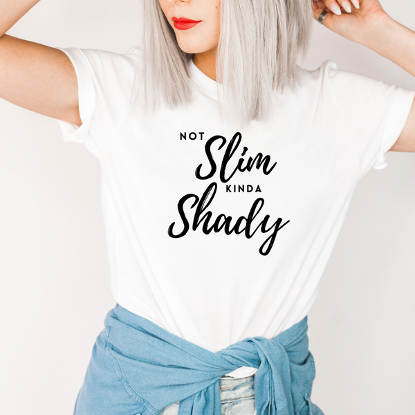 Not Slim Kinda Shady Graphic Tee