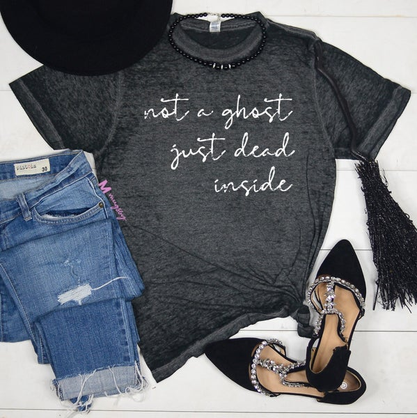 Not A Ghost Just Dead Inside Halloween Shirt (Black Acid Wash) *Pre-Order*