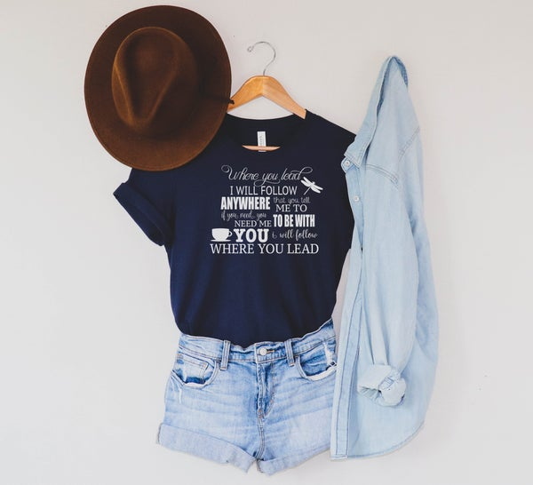 Where You Lead I Will Follow Graphic Tee