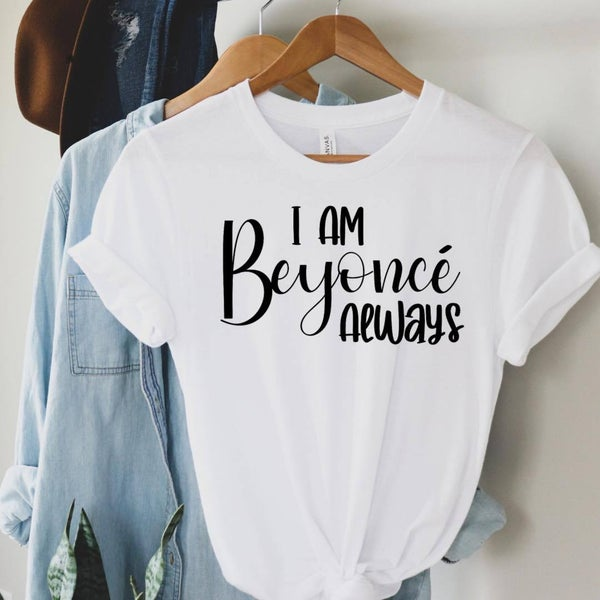 I Am Beyonce Always Graphic Tee