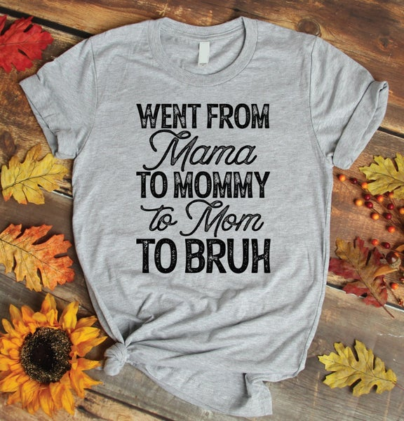Went From Mama to Bruh Graphic Tee