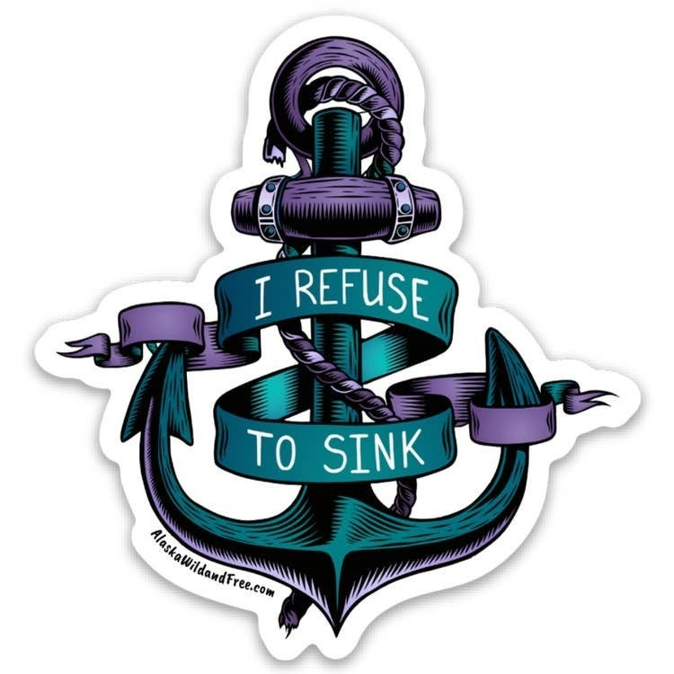 I Refuse to Sink Anchor Magnet