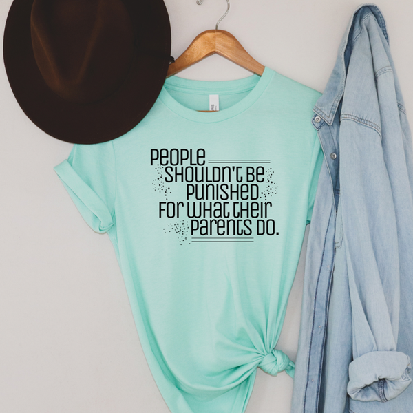 People Shouldn't Be Punished Graphic Tee