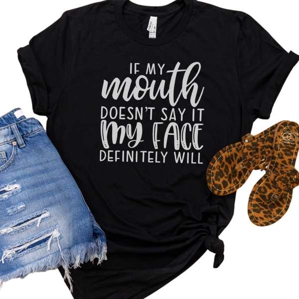 If My Mouth Doesn't Say It Graphic Tee