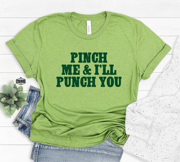 Pinch Me & I'll Punch You *Graphic Tee Pre-Order*