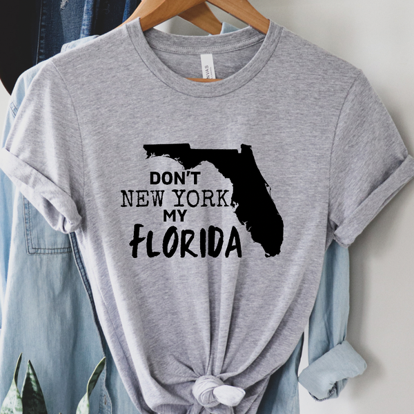 Don't New York My Florida Graphic Tee
