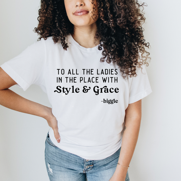 All The Ladies In The Place Graphic Tee