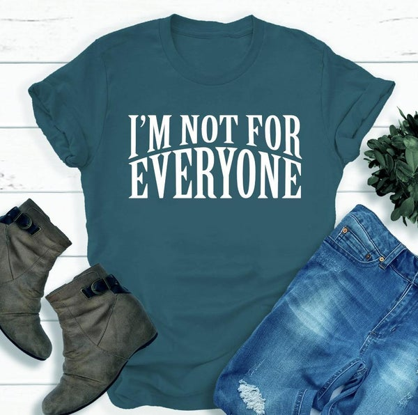 I'm Not For Everyone Graphic Tee