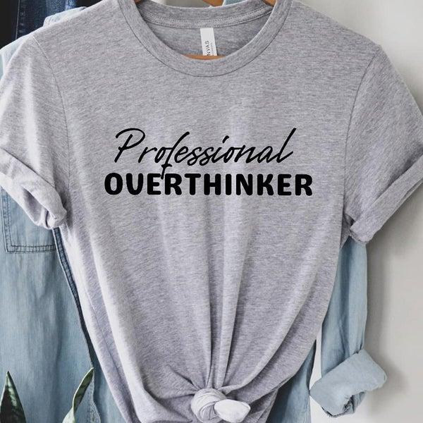Professional Overthinker Graphic Tee
