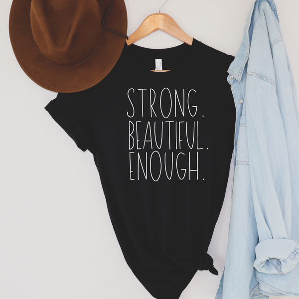 Strong Beautiful Enough Graphic Tee