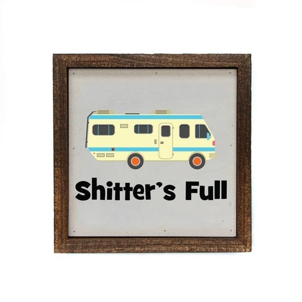 Shitters Full Chistmas Box Sign RV - 6 x 6 Sign