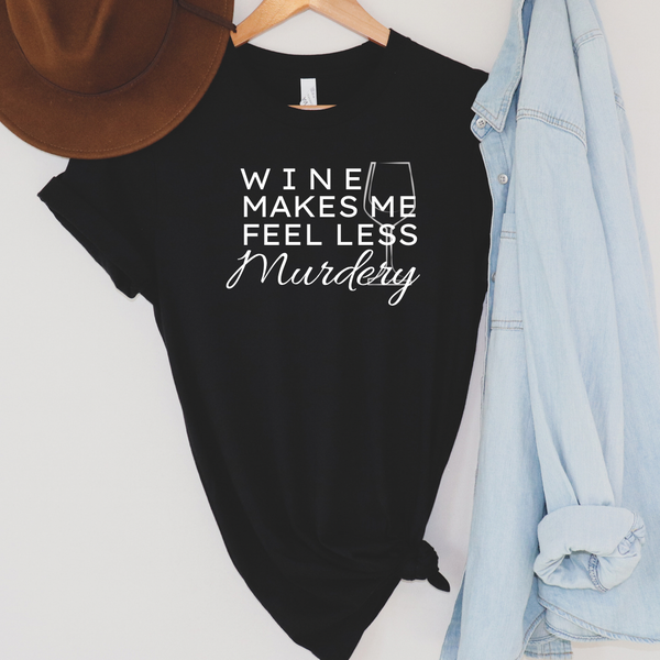 Wine Makes Me Less Murdery Graphic Tee