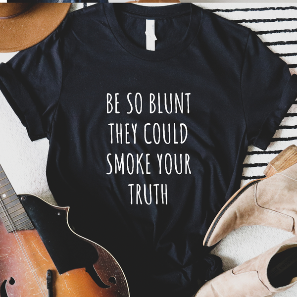 Be So Blunt Graphic Tee