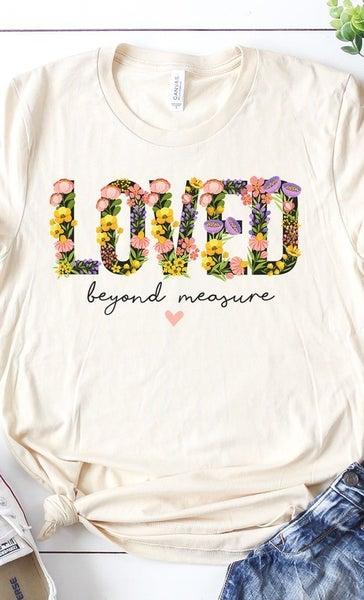 Loved Beyond Measure Tee