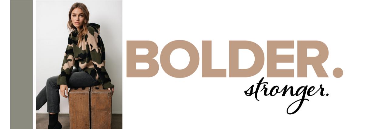 bolder stronger