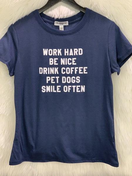 """""""Work Hard"""" Navy Tee"""
