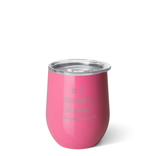 Stemless Wine Cup (12oz) - Too early for Wine?