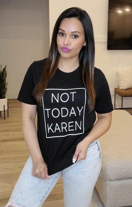 Not Today Karen Tee