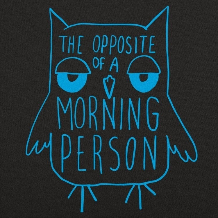 OPPOSITE OF A MORNING PERSON GRAPHIC TEE
