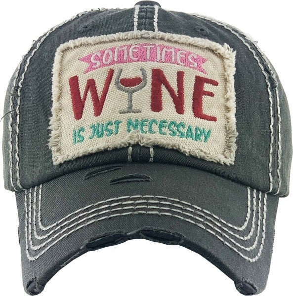 SOMETIMES WINE IS JUST NECESSARY WASHED VINTAGE BALLCAP HAT