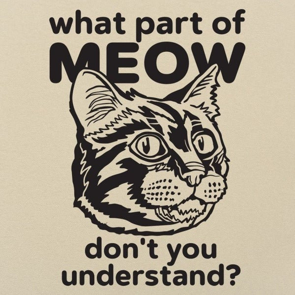 WHAT PART OF MEOW GRAPHIC TEE