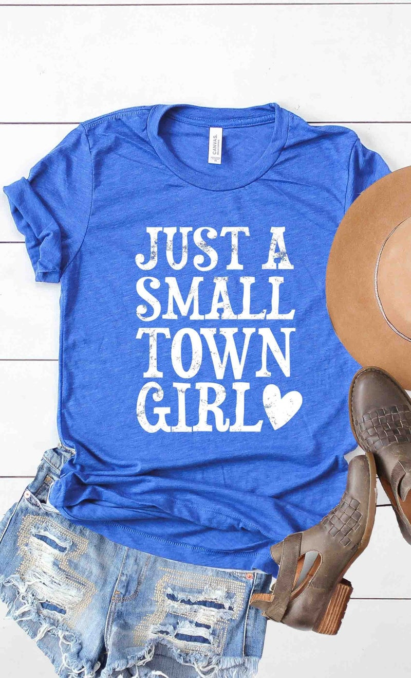 JUST A SMALL TOWN GIRL GRAPHIC TEE