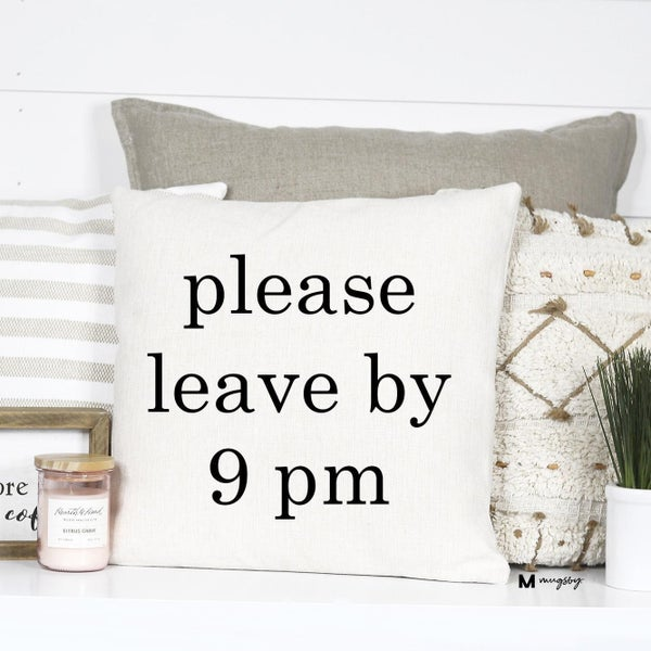 Please Leave by 9PM Decorative Pillow