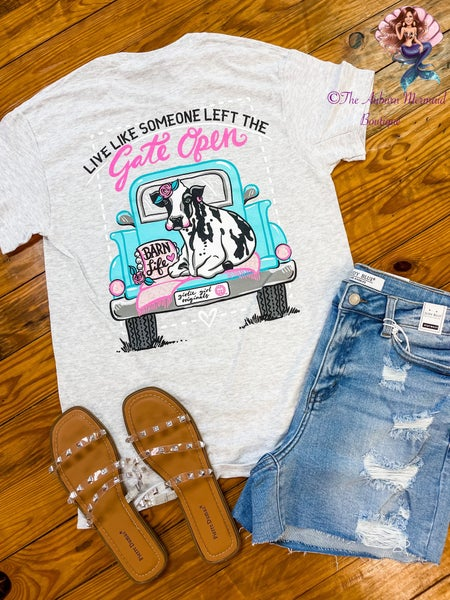 Live Like Someone Left The Gate Open Tee