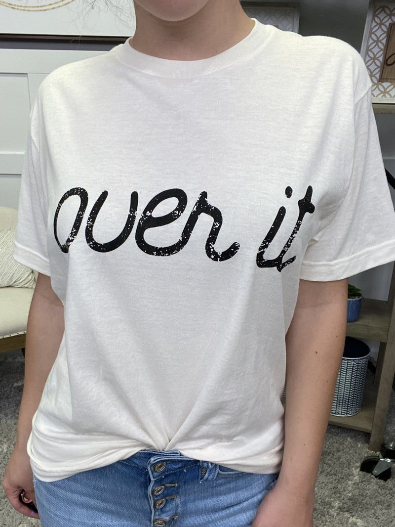 Over it Tee