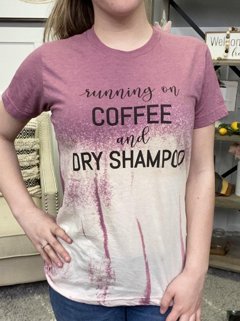 Coffee & Dry Shampoo Tee